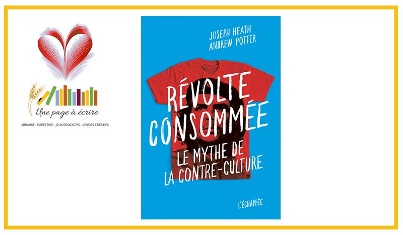 Révolte consommée, le mythe de la contre-culture (L'Échappée, 2020)