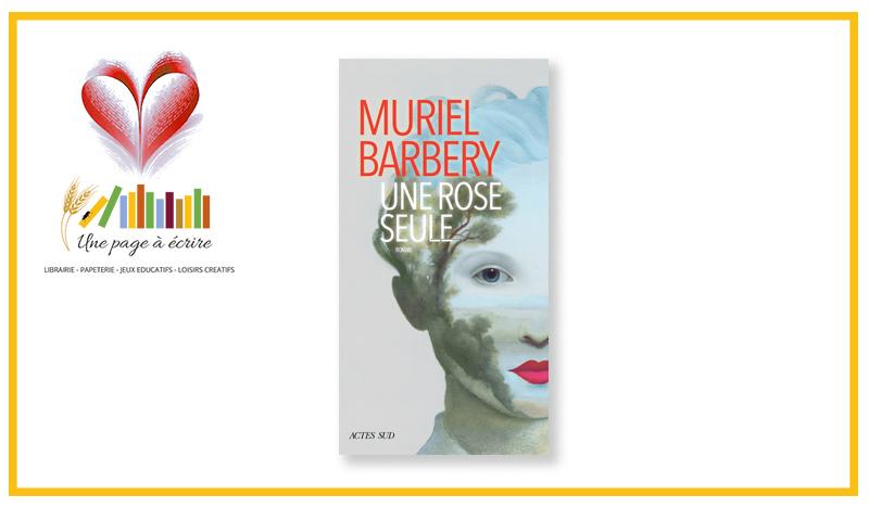 Muriel Barbery, Une rose seule (Actes Sud, 2020)