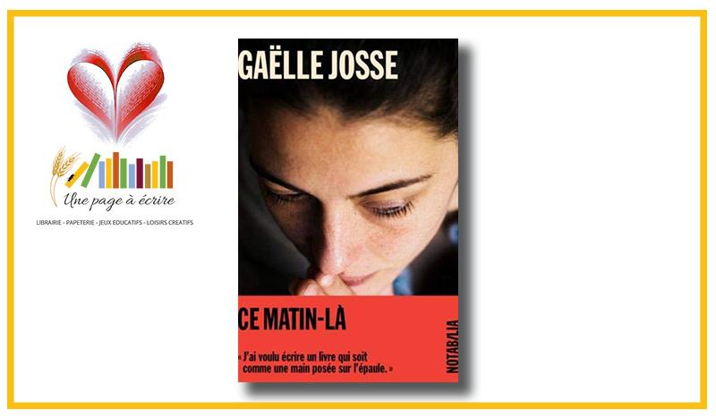 Gaëlle Josse, Ce matin-là (Noir sur Blanc, 2021)