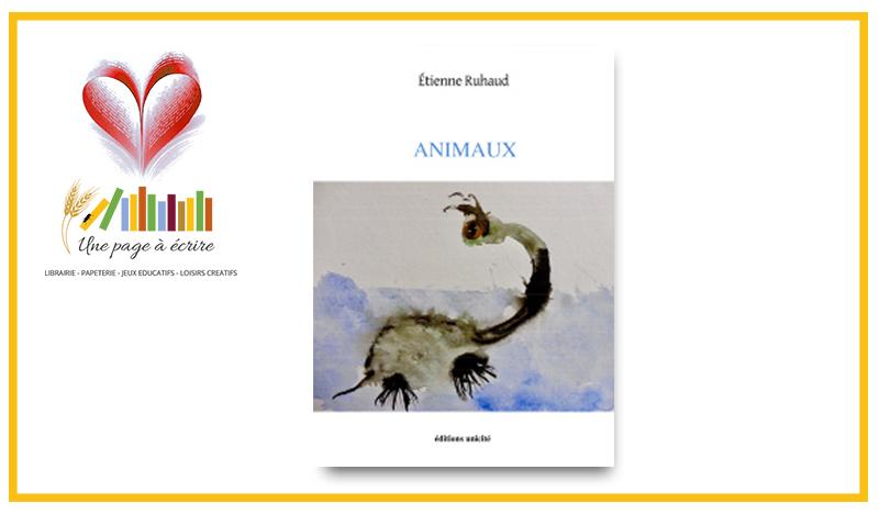 Étienne Ruhaud, Animaux (Editions Unicité, 2020)