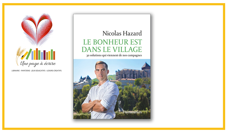 Nicolas Hazard – Le bonheur est dans le village (Flammarion, 2021)
