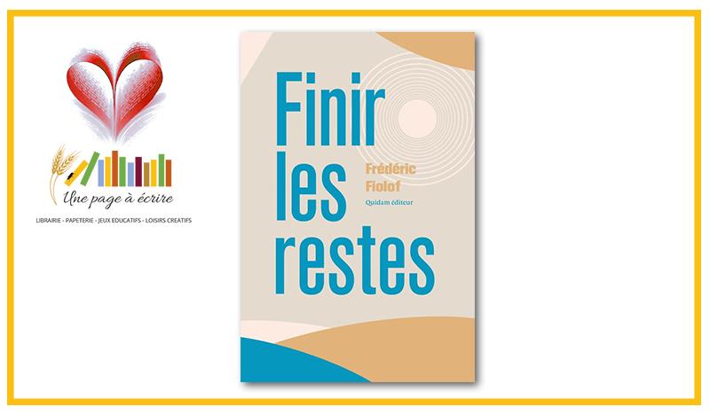 Frédéric Fiolof, Finir les restes (Quidam, 2021)