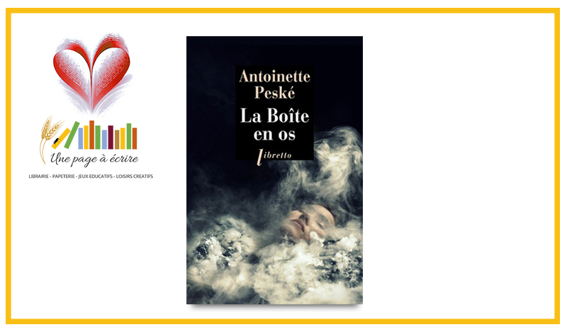 Antoinette Peské, La Boîte en os (Libretto, 2021)