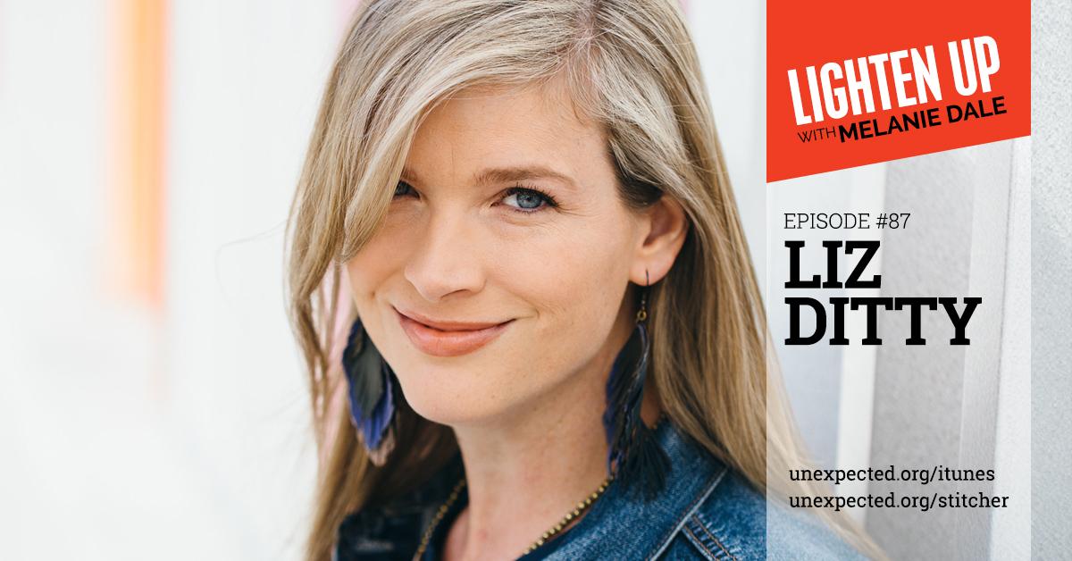 Lighten Up #87: Liz Ditty