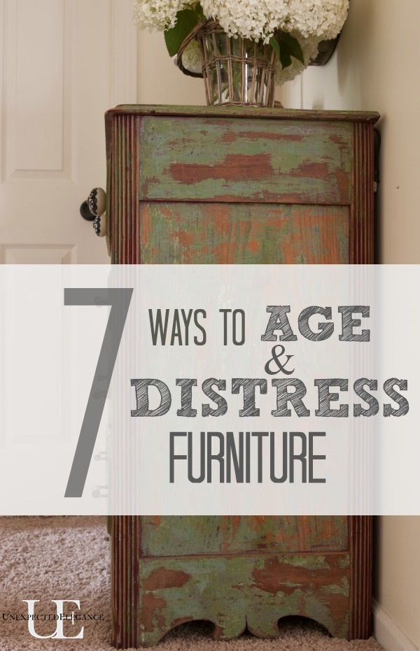 . 7 Ways to Age and Distress Furniture   Unexpected Elegance