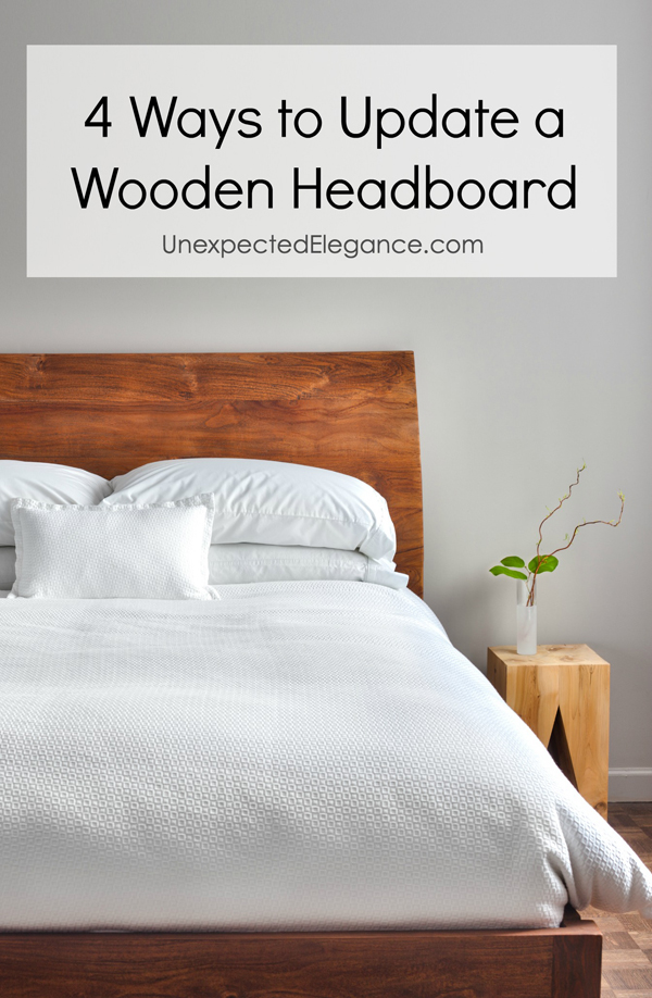 If you want a new look in your bedroom, but don't want to spend a lot of money...start with your bed. Here are 4 ways to update a wooden headboard easily!
