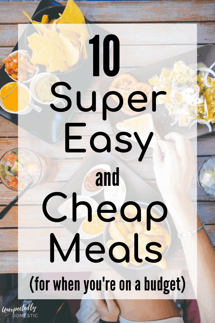 easy and cheap meals to make when you're on a budget