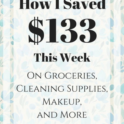 Week 18: How I Saved $133