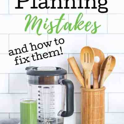 How to Create a Meal Plan That Works: 17 Common Meal Planning Mistakes to Avoid