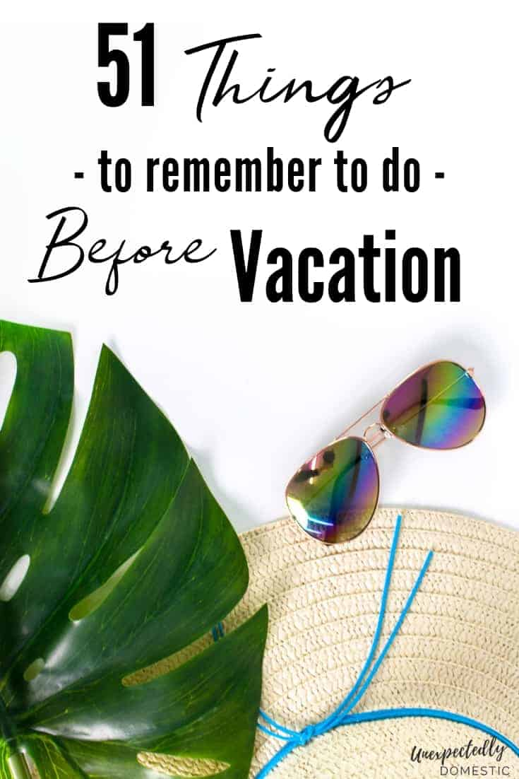 51 Things To Do Before Vacation (+ free vacation preparation