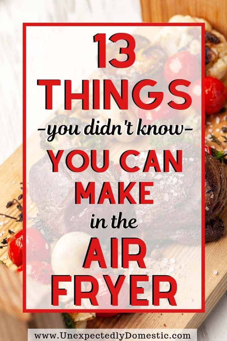 13 delicious and simple things to make in the air fryer! These easy air fryer meals are the perfect recipes for breakfast, lunch, or dinner! Try one today!