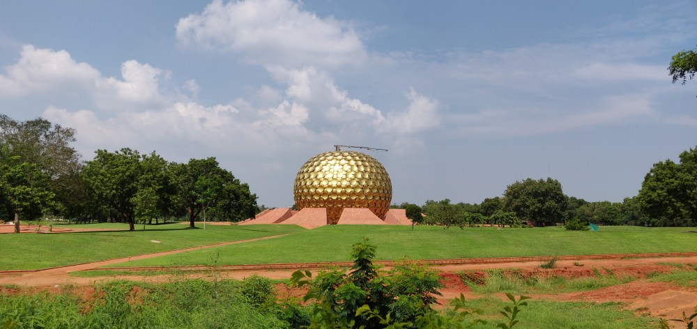 Auroville  -Must Visit Places in Pondicherry