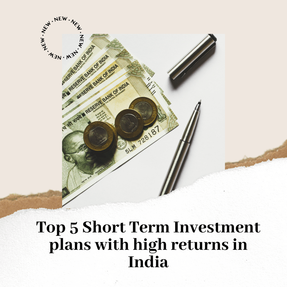 Short Term Investment plans with high returns in India