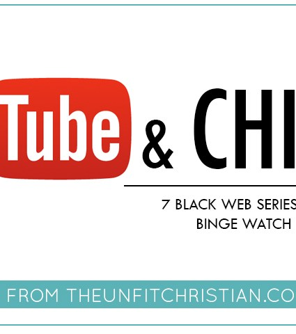 YouTube & Chill?: 7 Black Web Series to Watch
