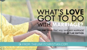 What's Love Got to Do With Marriage?