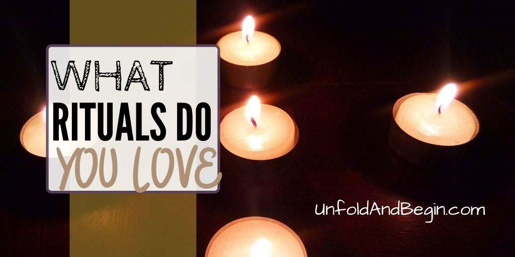 What Rituals Do You Love?