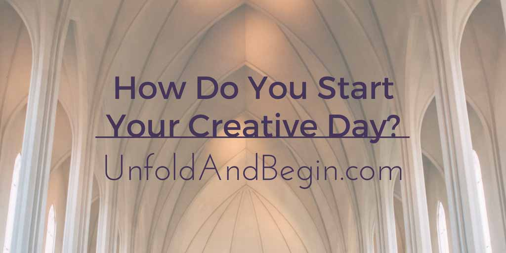 How Do You Start Your Creative Day?