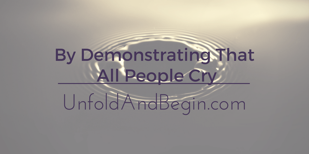 By Demonstrating That All People Cry Wednesday Whoa
