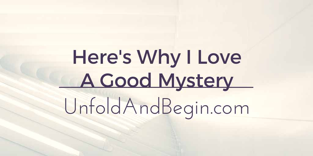 Here's Why I Love A Good Mystery Creativity Prompt