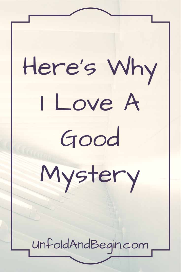 Here's why I love a good mystery with this creativity prompt from I am the Only Running Footman by Martha Grimes.  Learn more on UnfoldAndBegin.com