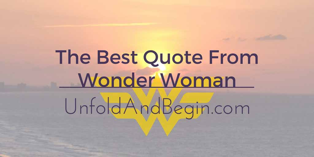 The Best Quote From Wonder Woman Creativity Prompt