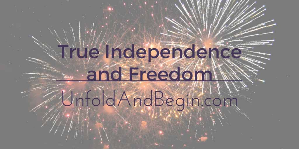 True Independence and Freedom