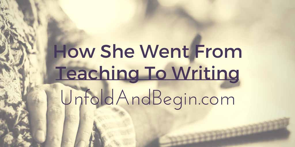 How She Went From Teaching To Writing