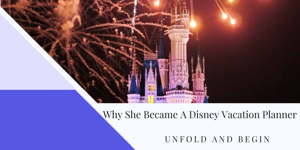 Why She Became A Disney Vacation Planner Begin Again