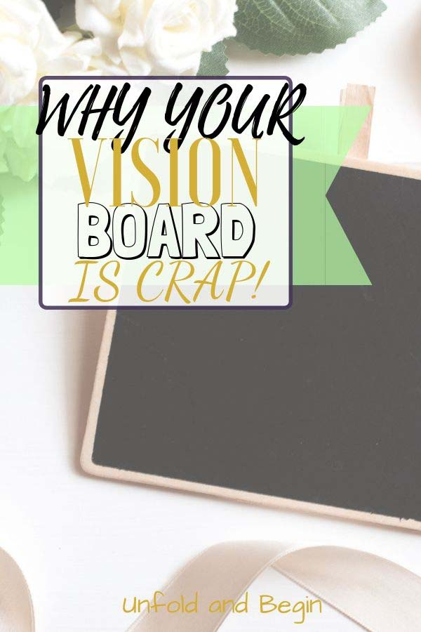 Why Your Vision Board is Crap!
