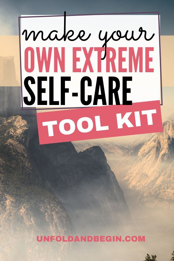 How to Make Your Own Extreme Self-Care Tool Kit