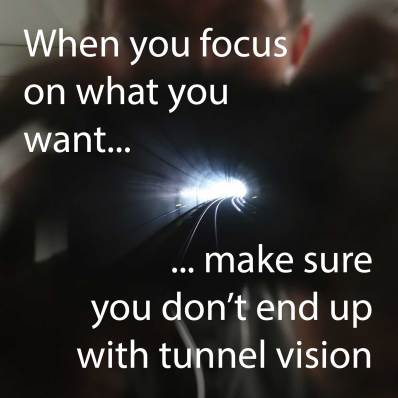 Focus giving tunnel vision
