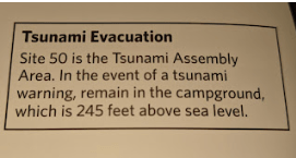 Earthquake and tsunami evacuation signs were everywhere, and put life in perspective. We were at site 22 in this particular campground.