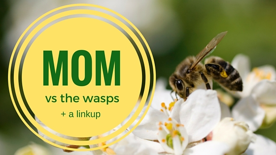 Mom vs the Wasps