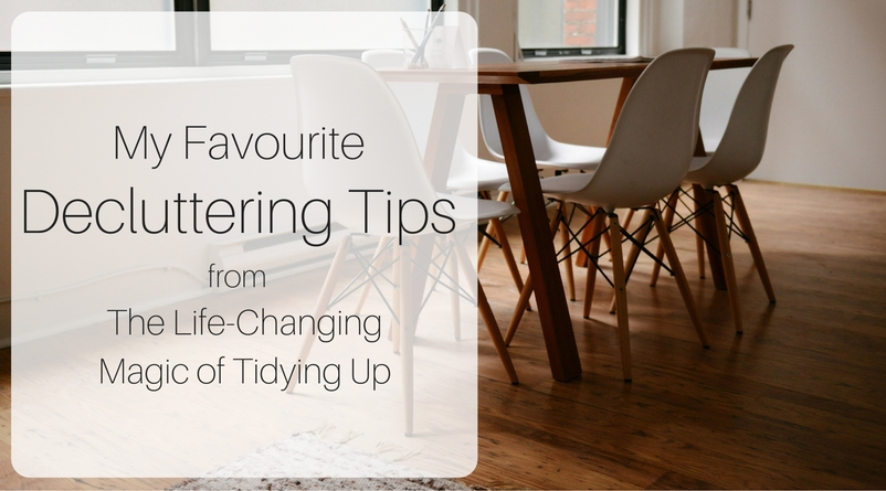 My Favourite Decluttering Tips from The Life-Changing Magic of Tidying Up