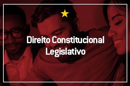 Direito Constitucional Legislativo