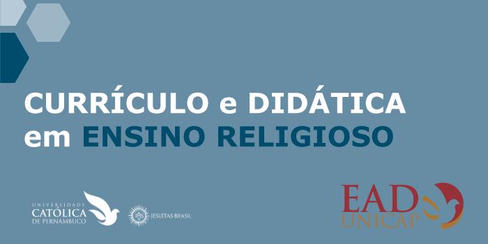 CURRÍCULO E DIDÁTICA EM ENSINO RELIGIOSO