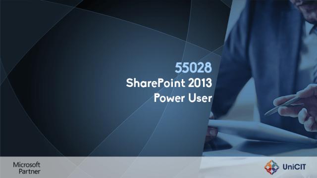 55028 – SharePoint 2013 Power User