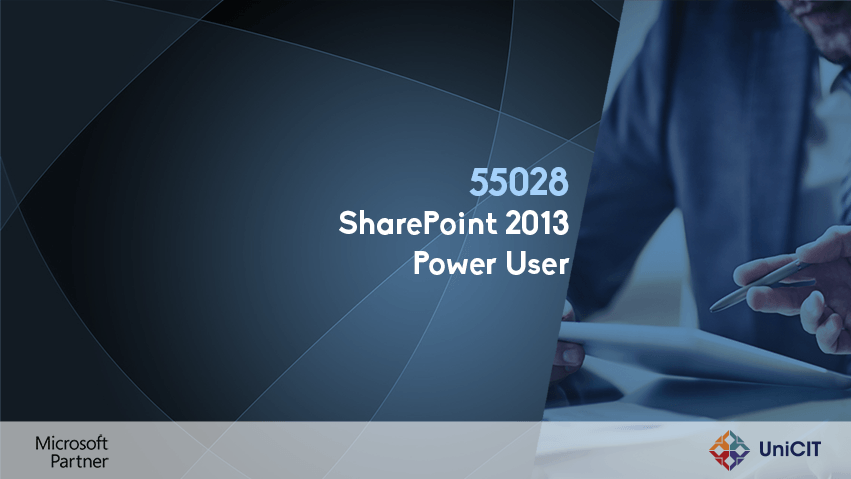 55028 – SharePoint 2013 Power User