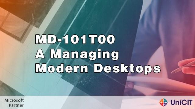 MD-101T00 – A Managing Modern Desktops