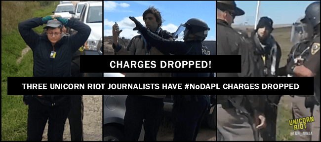 Three Unicorn Riot Journalists Have #NoDAPL Arrest Charges Dropped