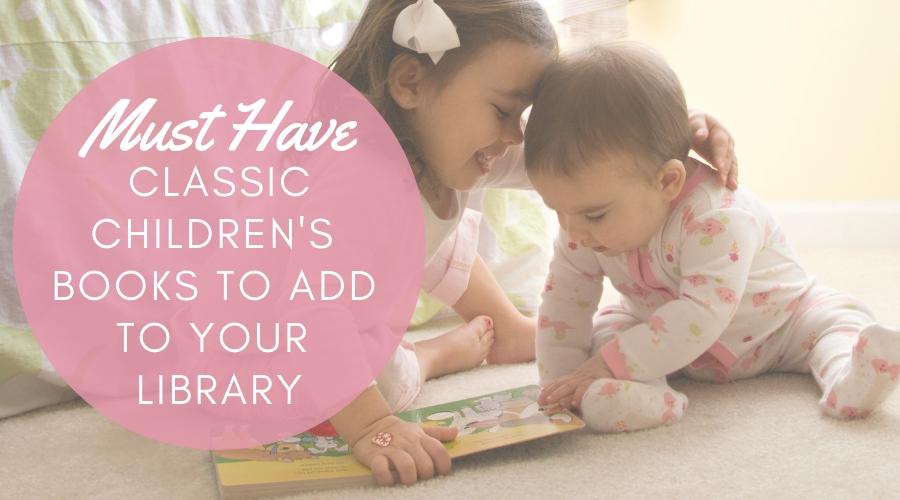 classic children nursery books, classic children toddler books, classic children Kids Book, reading list, libraries, mom, mom pick, fun, classic book, kids book, kids reading book,