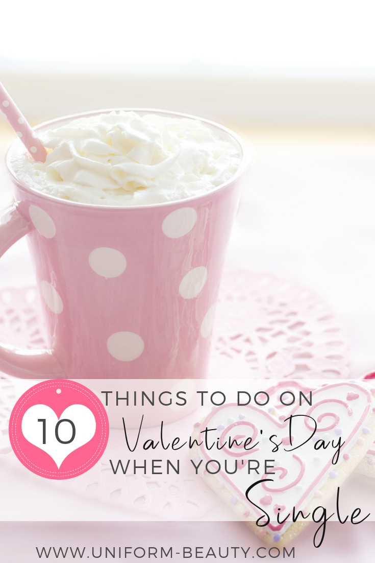 How To Spend Valentines Day When You're single