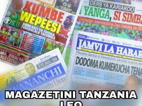Magazeti Ya Leo Tanzania 2020 | Headlines Of Newspaper