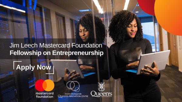 Jim Leech Mastercard Foundation Fellowship on Entrepreneurship