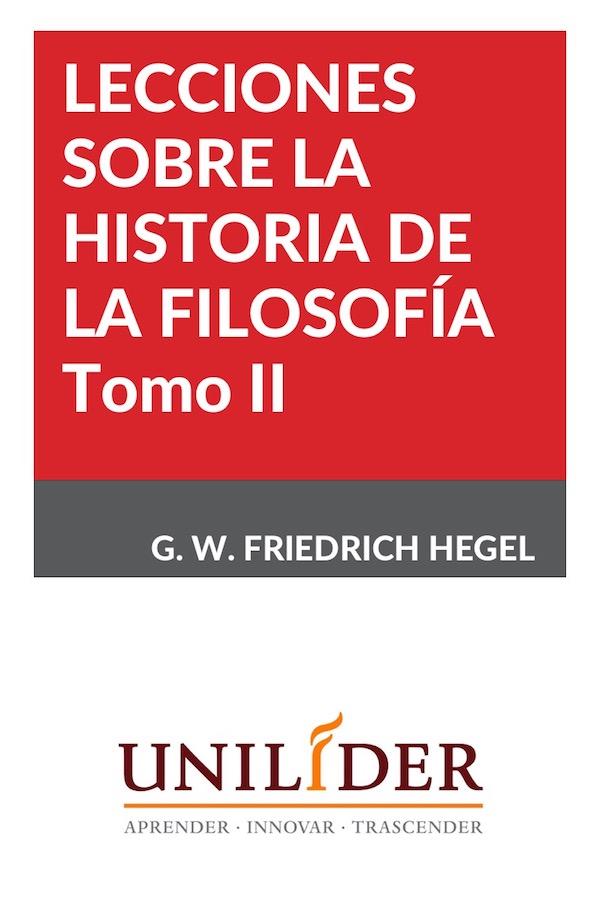 Lecciones Sobre La Historia De La Filosofía. Tomo II