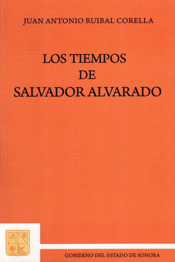 Los Tiempos De Salvador Alvarado