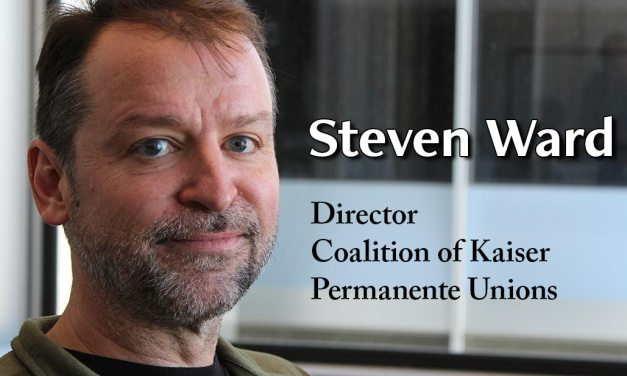 Steven Ward Named Staff Director of Coalition of Kaiser Permanente Unions