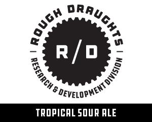 Rough Draughts: Tropical Sour Ale