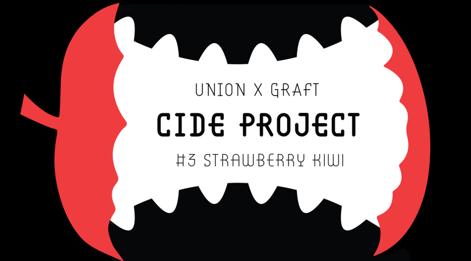 UNION x GRAFT - Cide Project #3 - Strawberry Kiwi