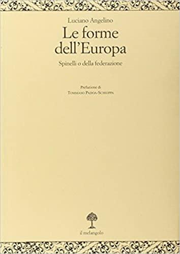 Book Cover: Le forme dell'Europa : Spinelli o della federazione